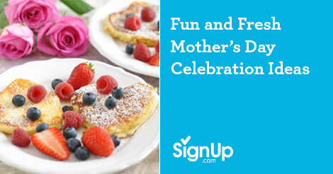 Fun Fresh Mother's Day Celebration Ideas