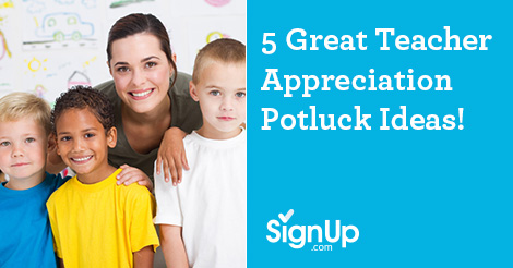 Teacher Appreciation Potluck Ideas