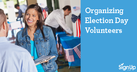 Organizing Election Day volunteers