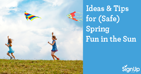 ideas and tips for safe spring fun