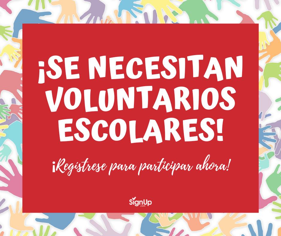 Se Necesitan Voluntarios Escolares